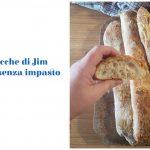 Stecche di Jim Lahey - Pane senza impasto croccante e alveolato