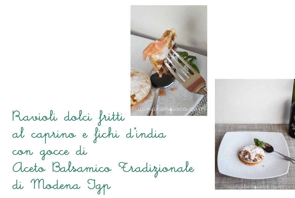 Ravioli dolci fritti ai fichi d'india e caprino con aceto balsamico di modena igp