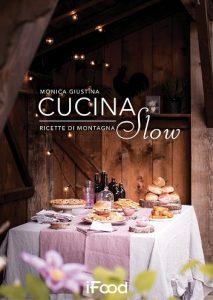 Contest Accogliamo Babbo Natale, il premio: Cucina Slow, Ricette di Montagna di Monica Giustina